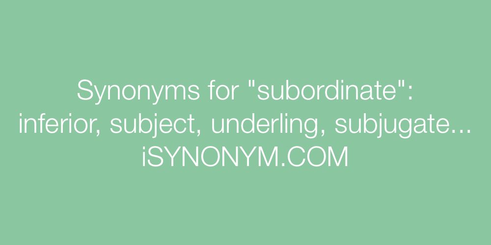 Synonyms subordinate