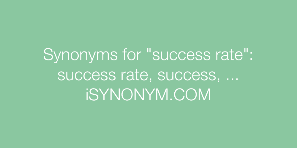 Synonyms success rate