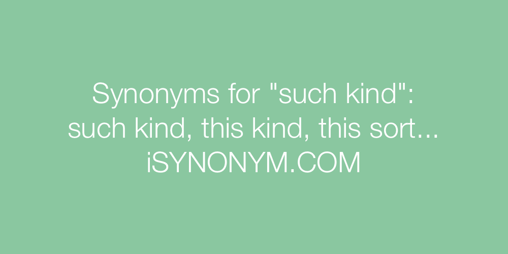Synonyms such kind