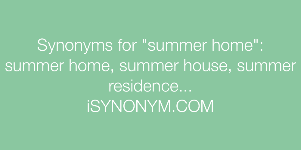 Synonyms summer home