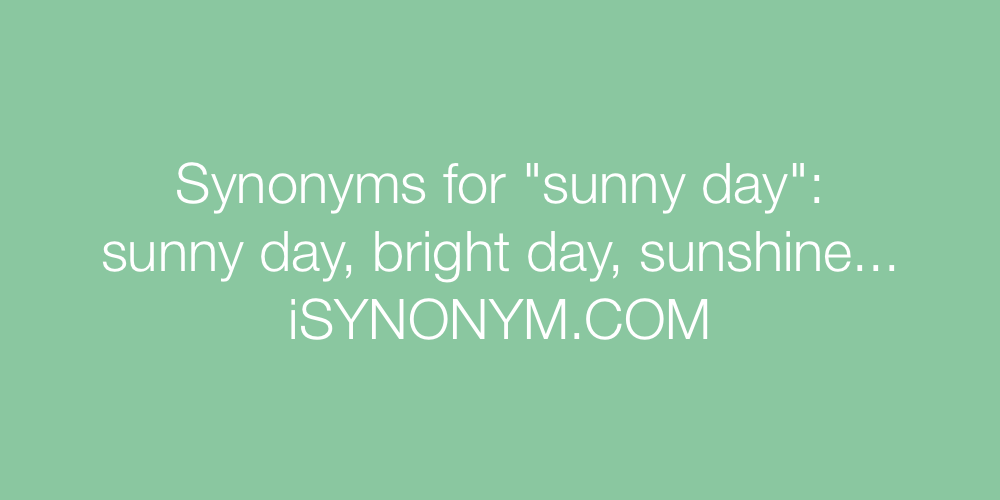 Synonyms sunny day