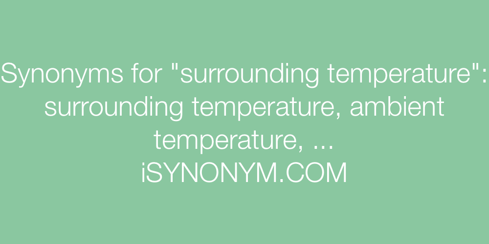 Synonyms surrounding temperature