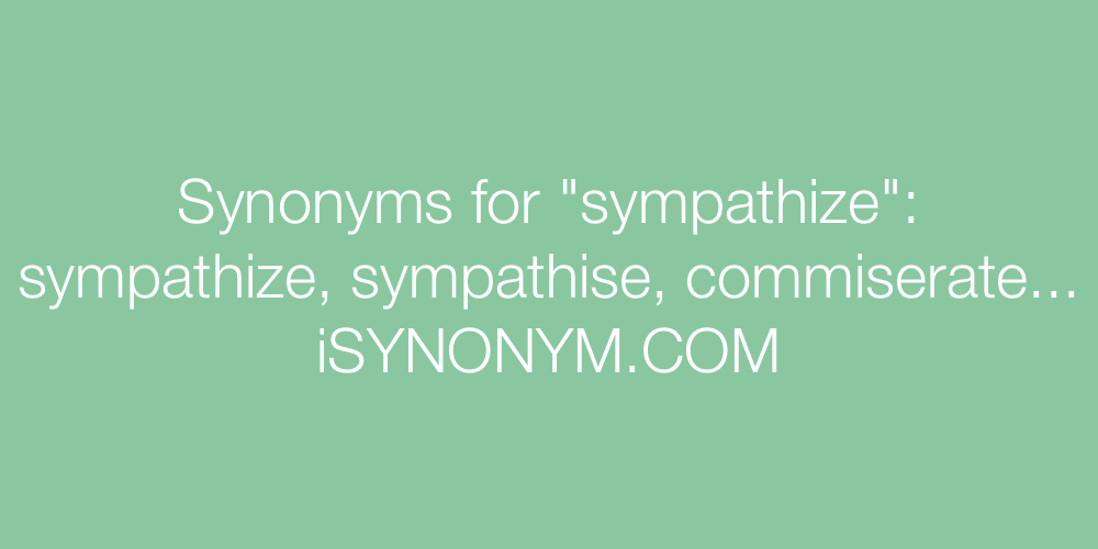 Synonyms sympathize