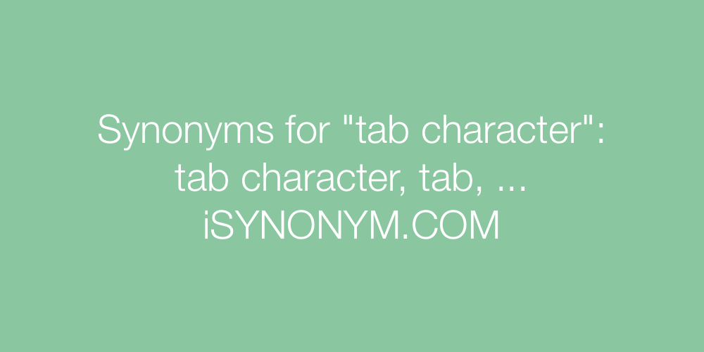 Synonyms tab character