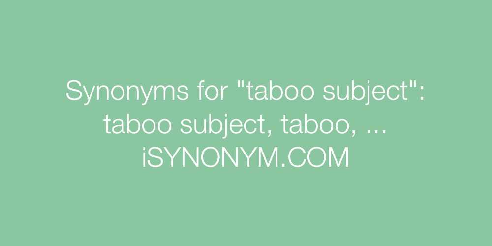Synonyms taboo subject