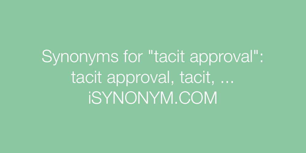 Synonyms tacit approval