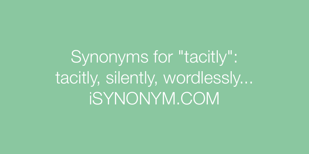 Synonyms tacitly