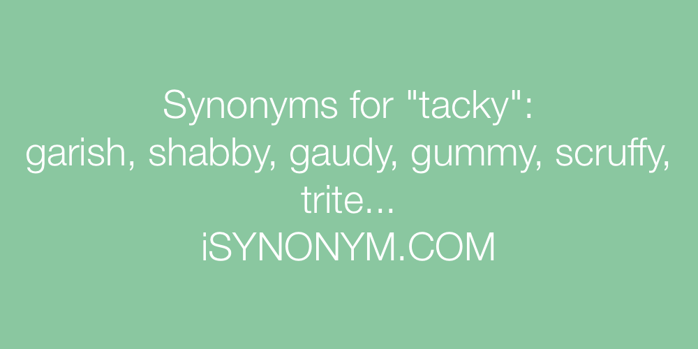 Synonyms tacky