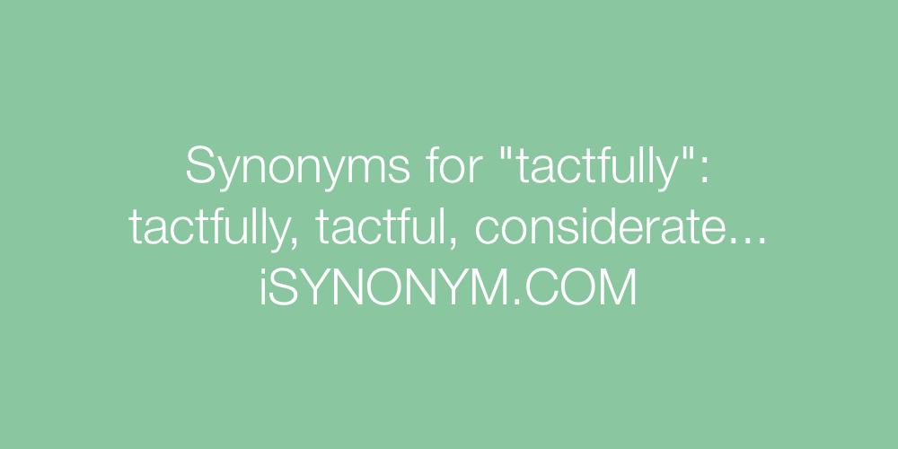 Synonyms tactfully