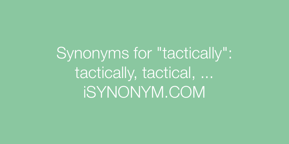 Synonyms tactically