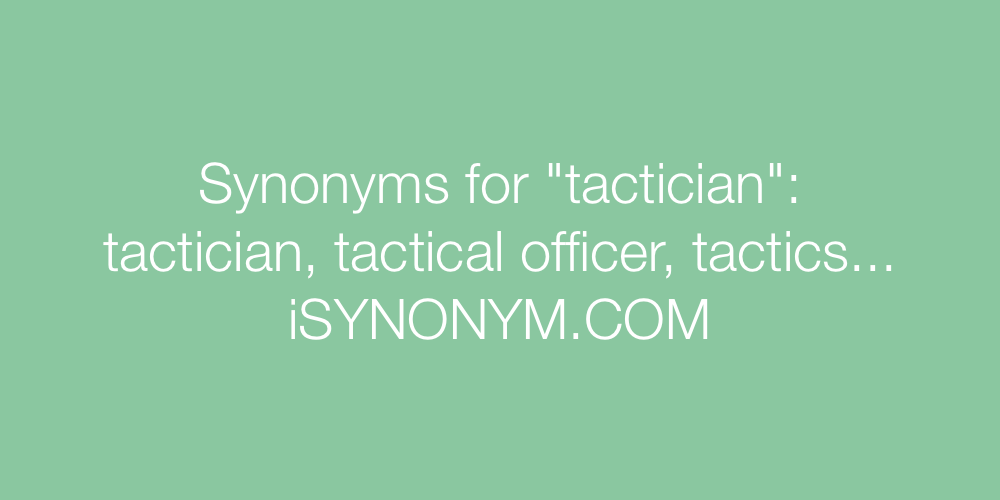 Synonyms tactician