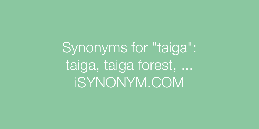 Synonyms taiga