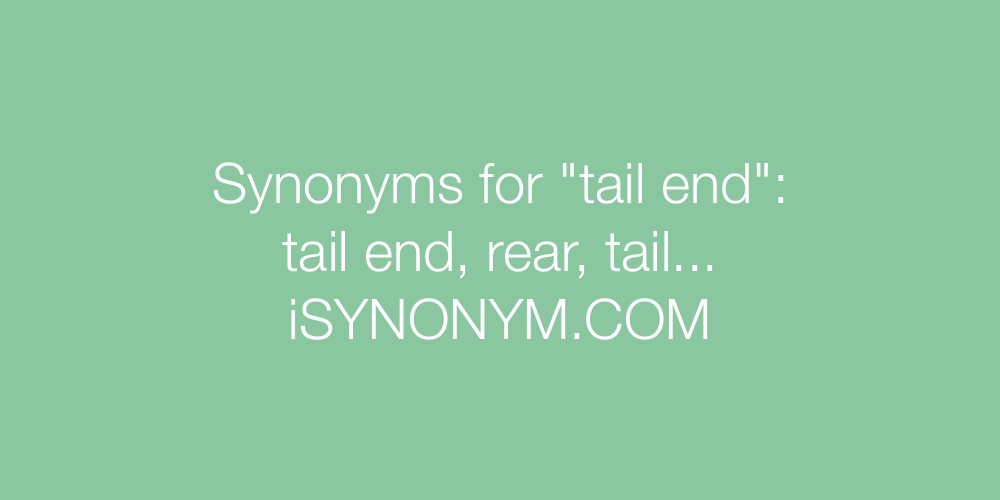 Synonyms tail end