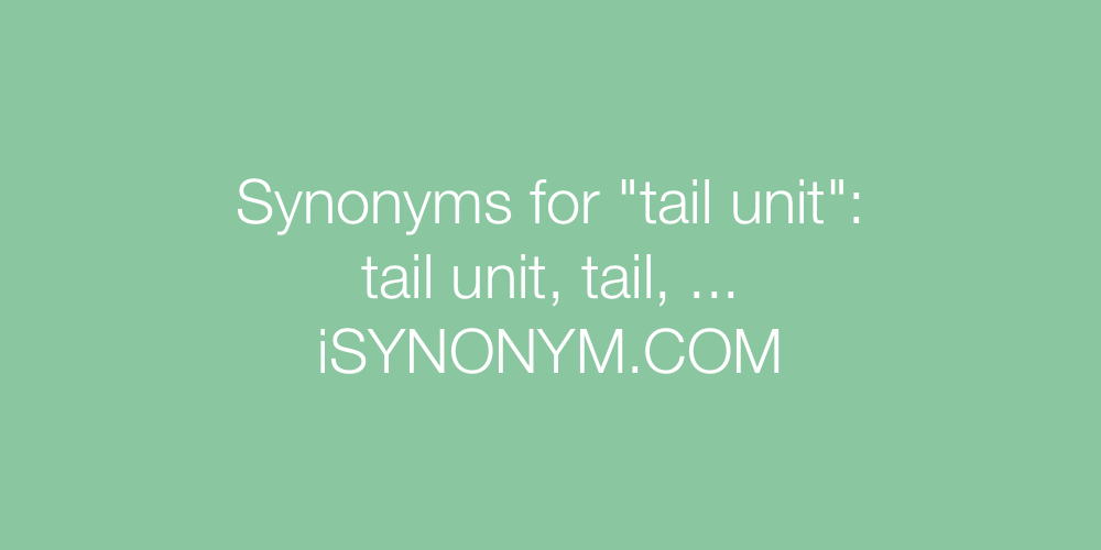 Synonyms tail unit