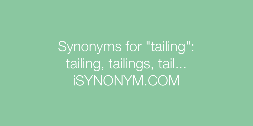 Synonyms tailing