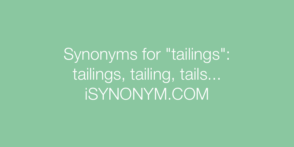 Synonyms tailings