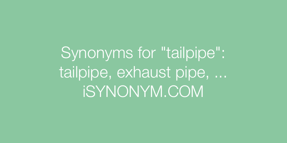 Synonyms tailpipe