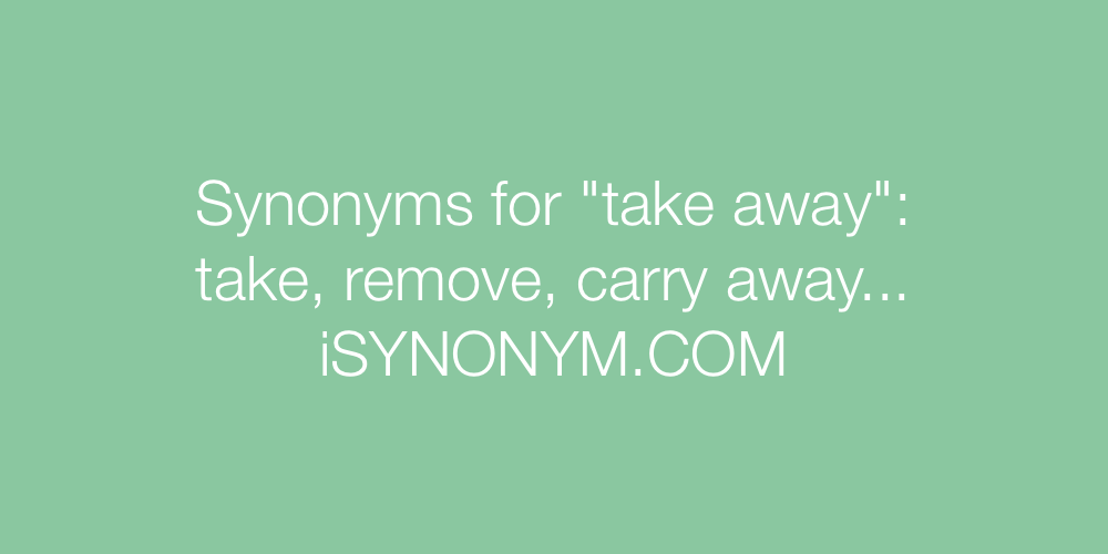 Synonyms take away