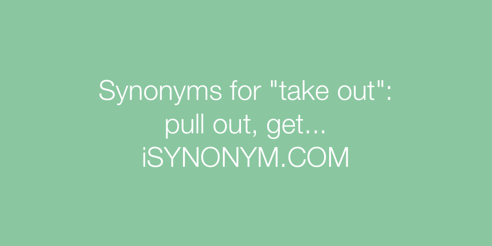 Synonyms take out