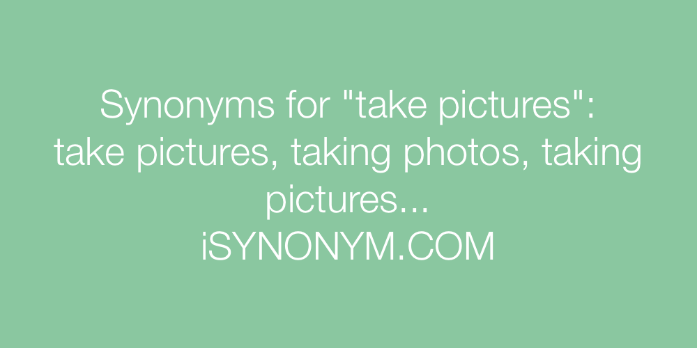 Synonyms take pictures