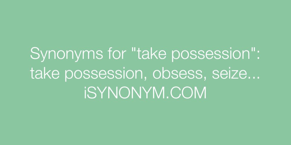 Synonyms take possession