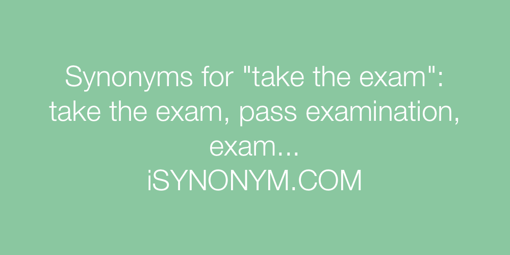 Synonyms take the exam
