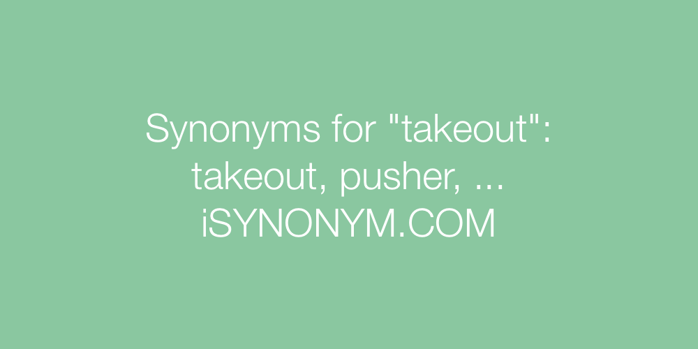 Synonyms takeout