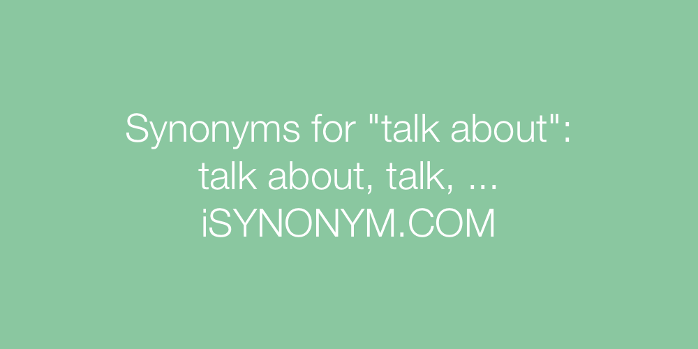 Synonyms talk about