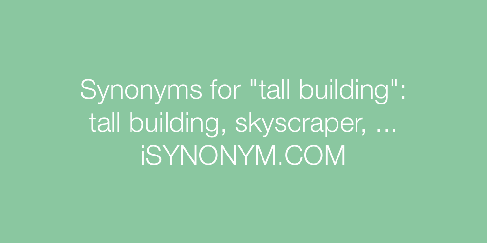 Synonyms tall building