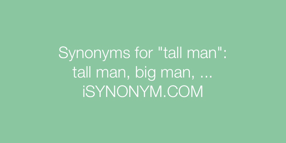 Synonyms tall man