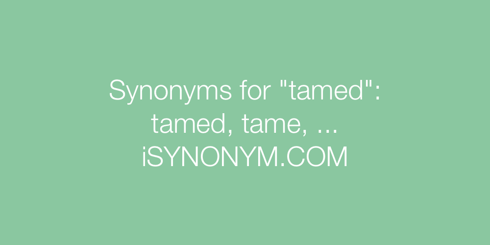 Synonyms tamed