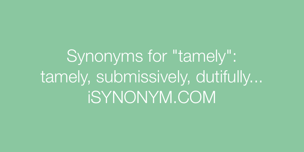 Synonyms tamely
