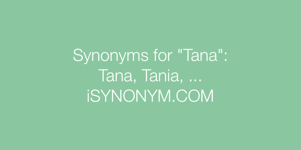 Synonyms Tana