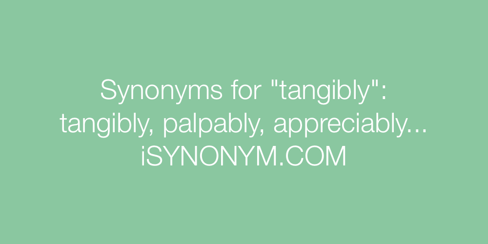 Synonyms tangibly
