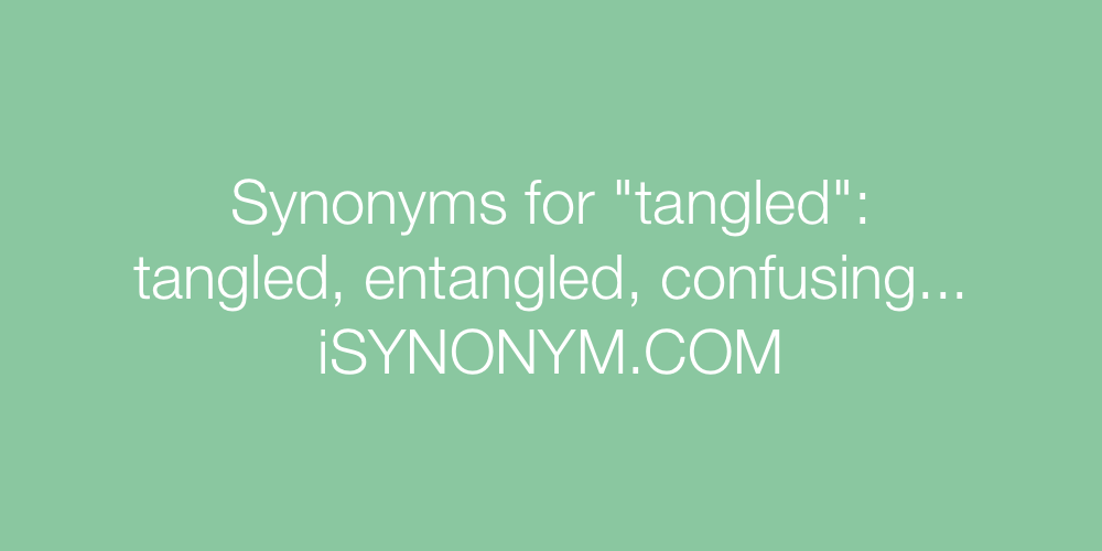Synonyms tangled