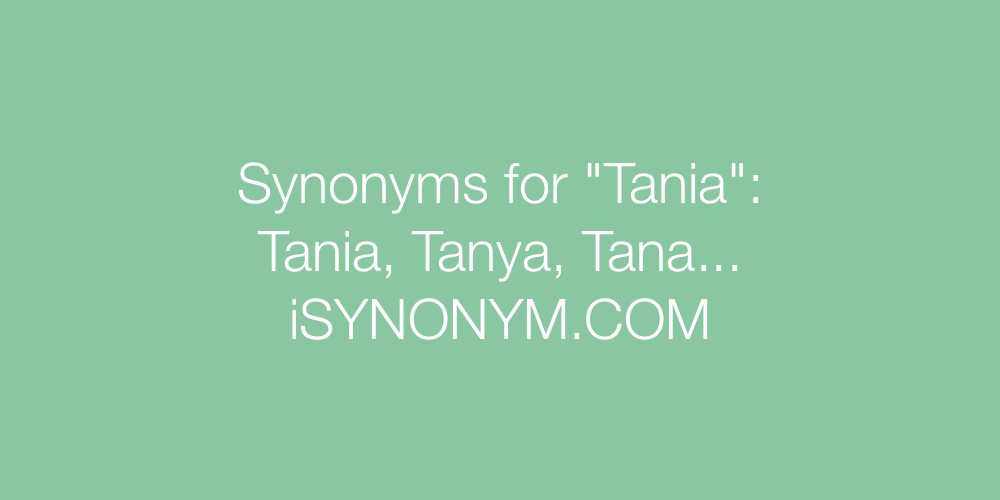Synonyms Tania