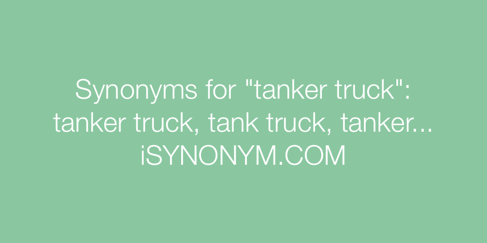Synonyms tanker truck