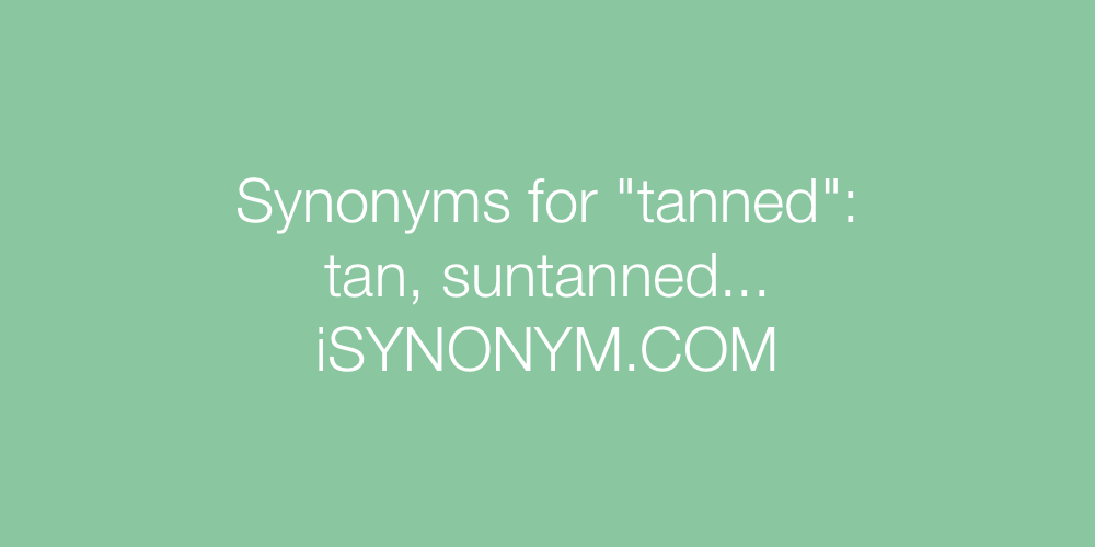 Synonyms tanned