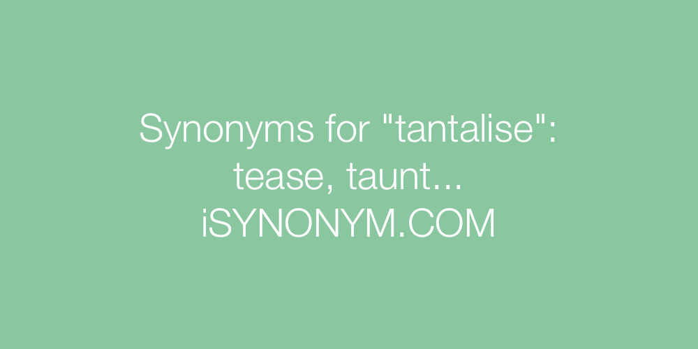 Synonyms tantalise