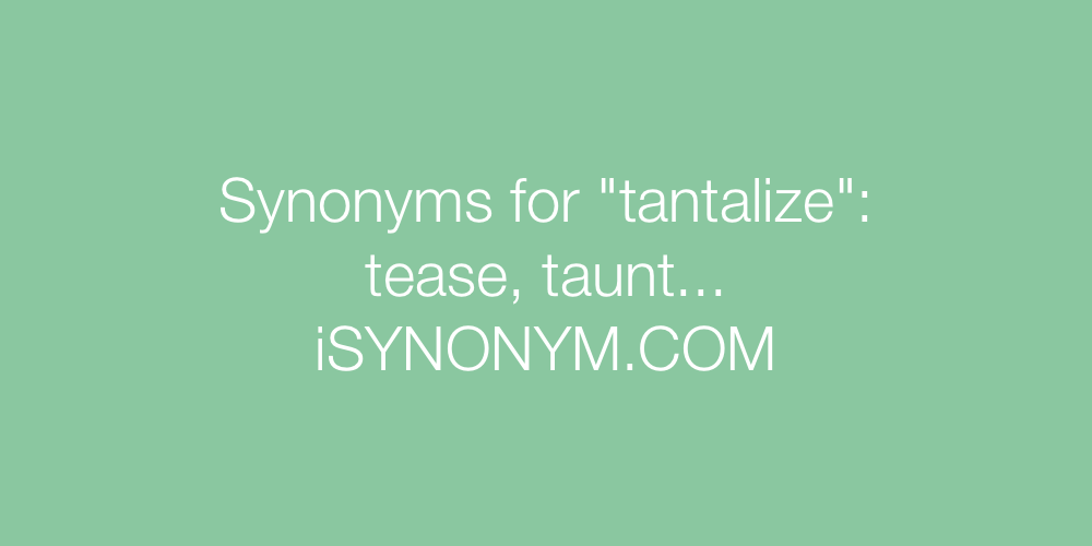 Synonyms tantalize