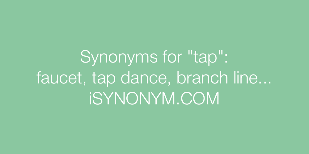 Synonyms tap