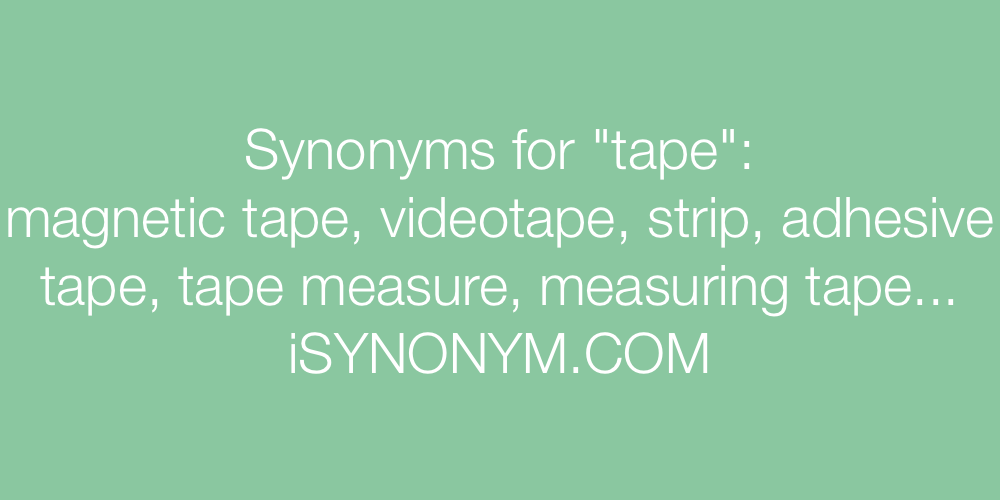 Synonyms tape