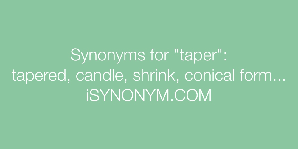 Synonyms taper