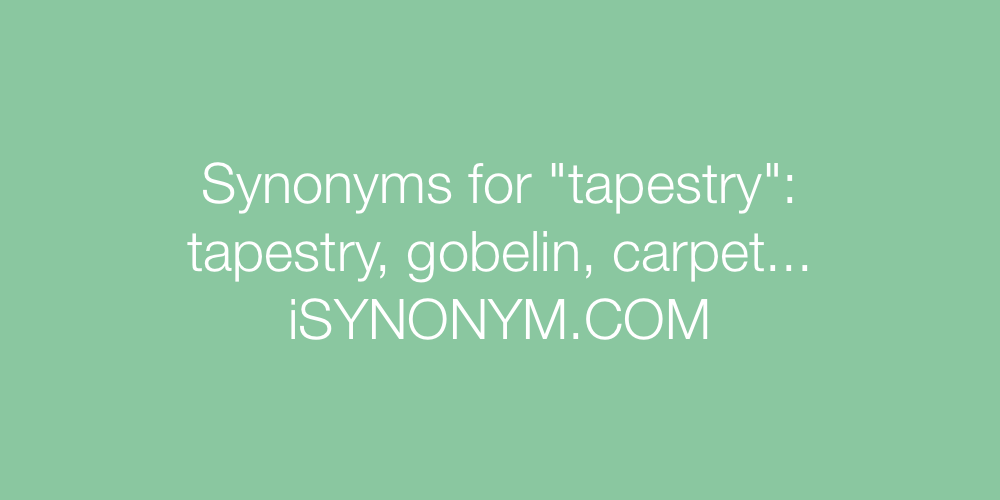 Synonyms tapestry