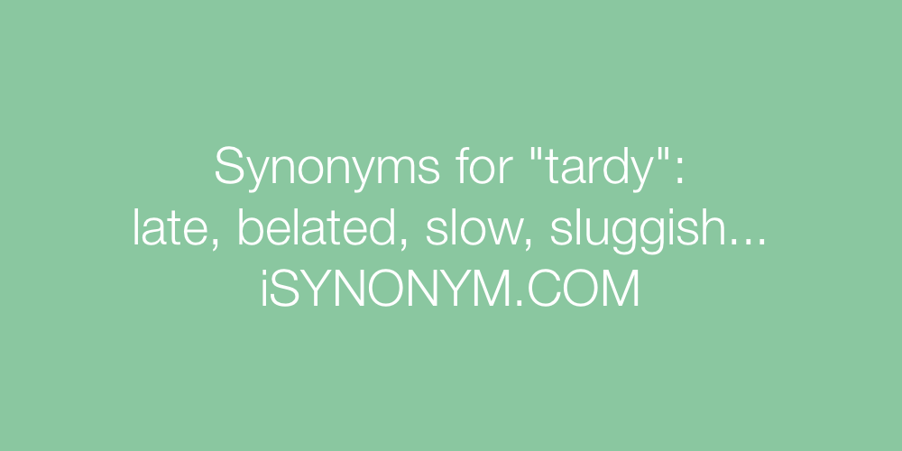 Synonyms tardy