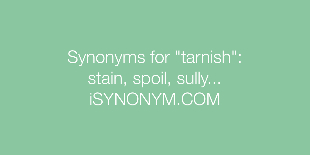 Synonyms tarnish