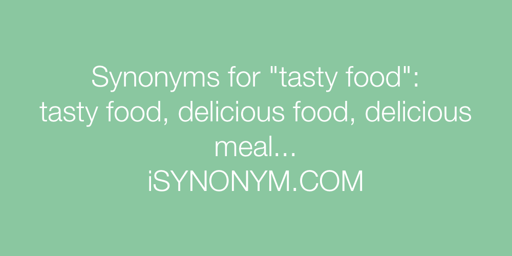Synonyms tasty food