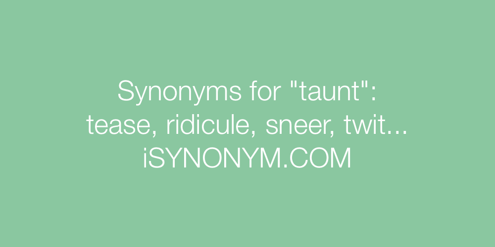 Synonyms taunt