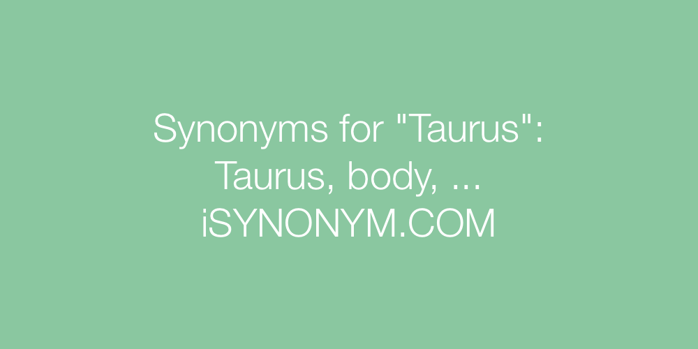 Synonyms Taurus