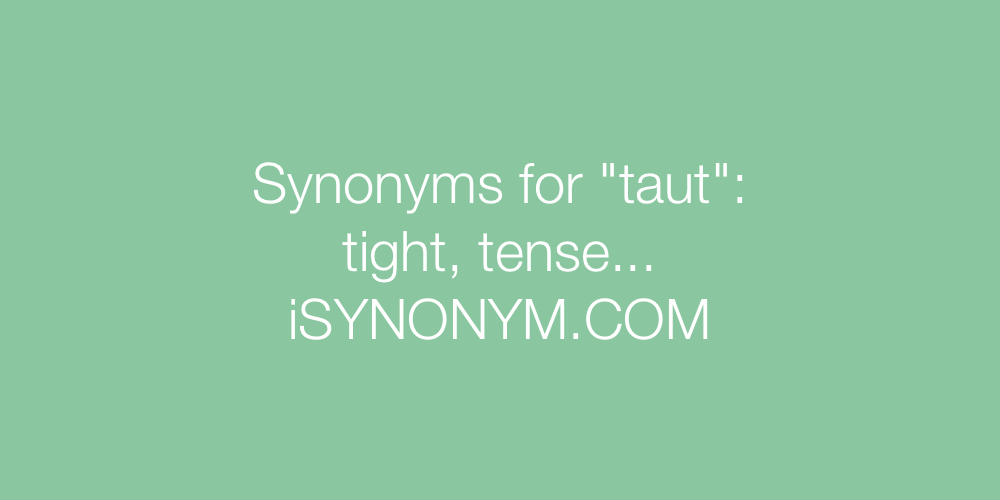 Synonyms taut